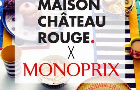 La collection Maison Château Rouge pour Monoprix